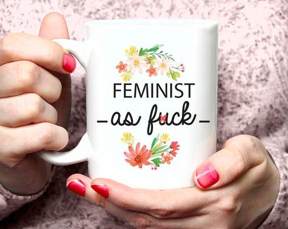 Feminist Mug Funny Coffee Mug Gift for Coworker Funny Mug Feminism Mug Funny Gift Ideas Funny Coffee Mug 34FM