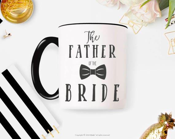 Father of The Bride Coffee Mug, Brides Father Mug, Father Wedding Mug, The Brides Father Wedding, Wedding Mugs, Wedding Gift 13W