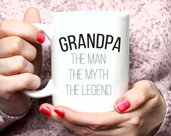Grandpa Coffee Mug  The Man The Myth The Legend Coffee Mug - Grandfather Gift - Father's Day Gift - Grandpa Mug - Pops 61MM