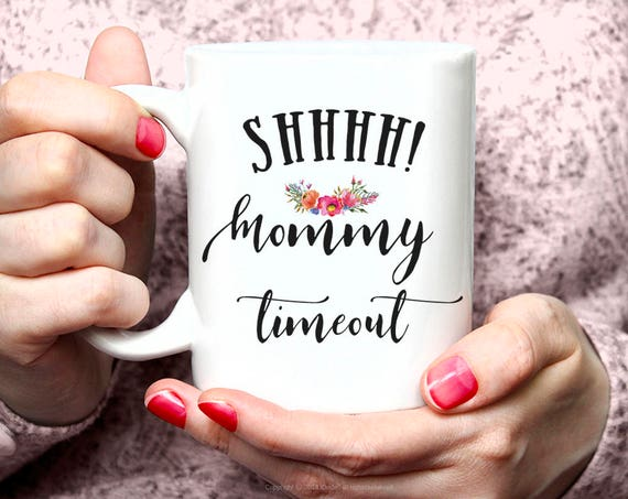 Mommy is in Time Out Coffee Mug, Coffee Mug for Mom, Gift for Mom, Large Coffee Mug, Funny Mug, Time Out Mug, Coffee Lover, 8FM