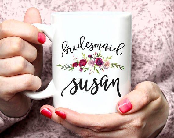 Bridesmaid Gift -  Coffee Mug for Bridesmaid, Personalized Bridesmaid Mug Gift Inspirations, Bridesmaid Coffee Mug 57W