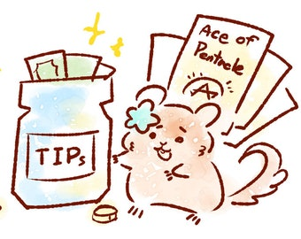 Tips Jar - And I will Read 1 Tarot Card to Bless You !