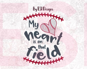 My heart is on that field svg, SVG, DXF, EPS, png - Baseball svg, Love Baseball, cut files, quote svg, Cricut Explore, Silhouette