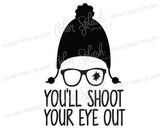 You'll shoot your eye out | svg, png, eps, dxf, cut file, cricut file, silhouette cameo file, cuttable