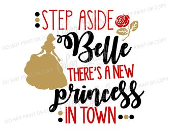 beauty and the beast belle svg, png, eps, dxf, cut file, cricut file, silhouette cameo file, cuttable, step aside belle new, disney princess