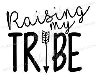 raising my tribe svg, dxf, png, eps cutting file, silhouette cameo, cuttable, clipart, cricut file