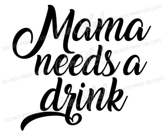mama needs a drink svg dxf eps mom of boys clipart mom etsy Clip Art Yes Please image