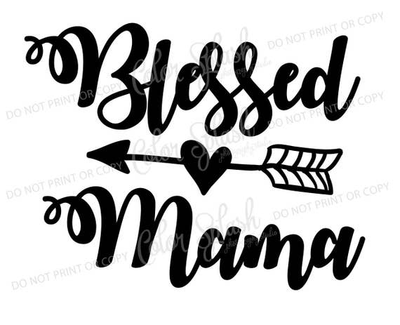 c77900e7c20f7 Blessed Mama svg, dxf, png, eps cutting file, silhouette cameo, cuttable,  clipart, cricut file
