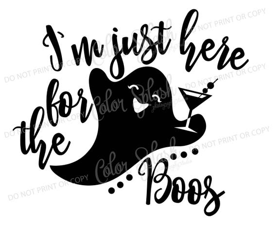9c16c84647c I m just here for the boos ghost halloween svg dxf png