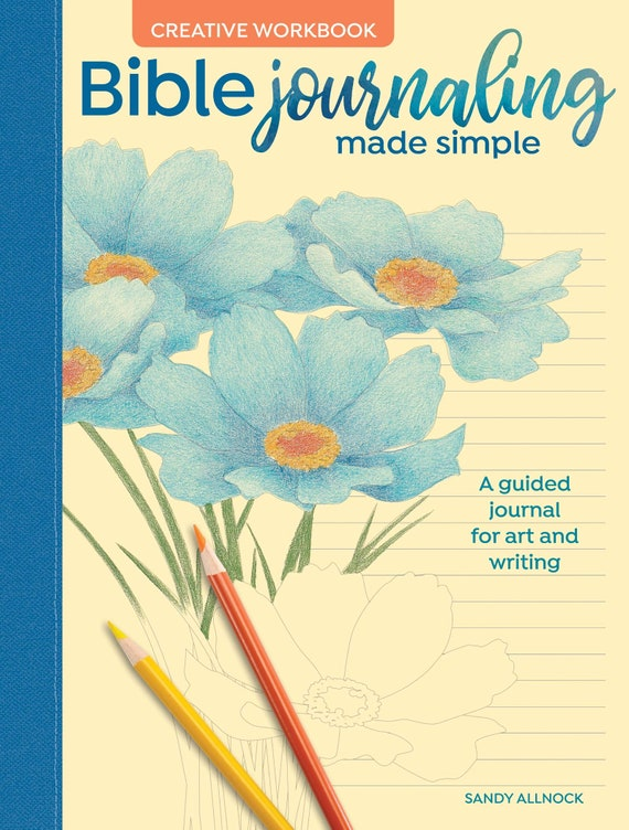 An Art-Filled Journey for Creative Worship Bible Journaling Made Simple