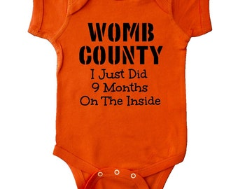 9eb485de0 Womb County I Just Did 9 Months on the Inside Infant Creeper by Inktastic