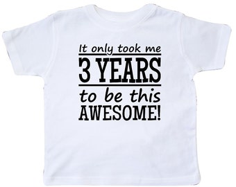 3 years to be this awesome Toddler T-Shirt by Inktastic