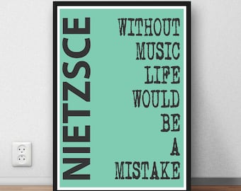 "Friedrich Nietzsche quote - ""Without Music life would be a mistake"" - wall art print quote poster - digital download"