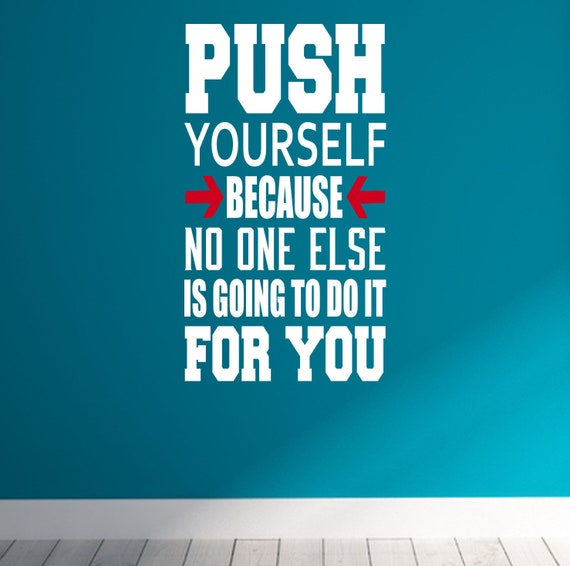 Push Yourself Because No One Else Is Going To Do It For You Etsy