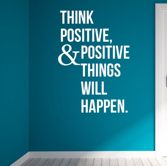 Think Positive And Positive Things Will Happen Wall Health Etsy