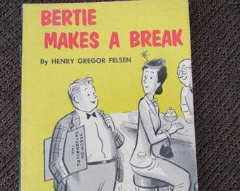 Bertie Makes a Break by Henry Gregor Felsen 1958 Free Shipping