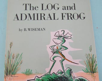 The Log and Admiral Frog by Bernard Wiseman 1976 Paperback Free Shipping