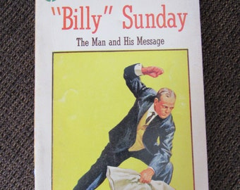 Billy Sunday The Man and His Message by William T. Ellis Paperback 1959 Free Shipping