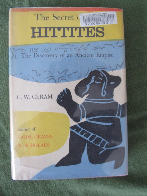 The Secret of the Hittites by C.W. Ceram 1956 Free Shipping