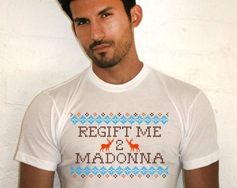 REGIFT ME 2 MADONNA Tee Is Here!!!!       Club Dj Gay Lesbian Ugly Sweater Christmas Transgender Lgbt