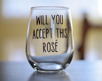 Bachelor Bachelorette Monday Wine Glass; Will you accept this Rosé Rose