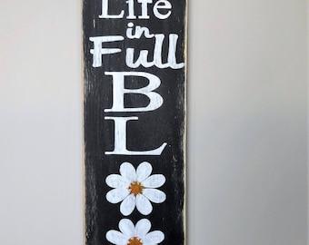 Live Life in Full Bloom sign. Spring sign/ Bloom sign/ Spring home decor/ Spring wall decor/ daisy sign/ Spring wood sign/ positive decor