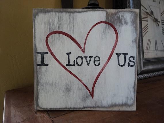 I Love Us Sign Valentine S Day Wood Sign Valentine Day Etsy