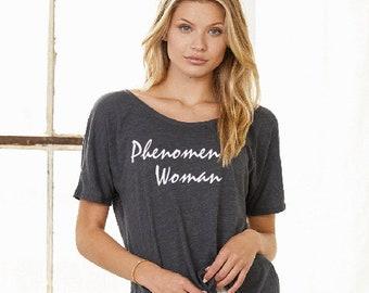 b6bf86f79 Phenomenal Woman Ladies Slouchy Short Sleeve T shirt