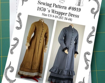 Victorian Wrapper Dress about 1870 Sewing Pattern #0919 Size US 8-30 (EU 34-56) Printed Pattern
