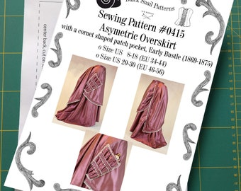 Victorian Asymmetric Overskirt  Early Bustle with a patch pocket Sewing Pattern #0415 Size US 8-30 (EU 34-56) Printed Pattern