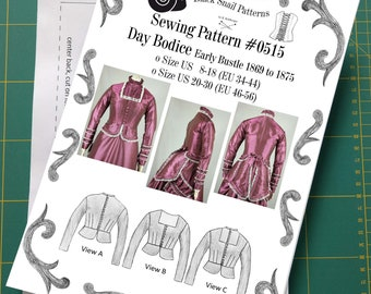 Victorian Day Bodice Early Bustle 1869 to 1875 Sewing Pattern #0515 Size US 8-30 (EU 34-56) Printed Pattern