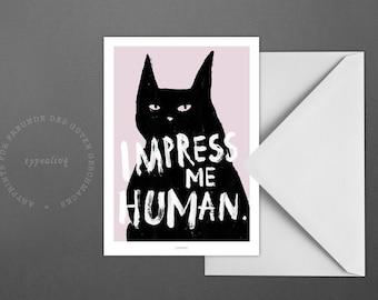 Postkarte Impress Me / Cat, unimpressed, Human, Card, Postcard, Greeting Card, Envelope, Present, Message, Letter