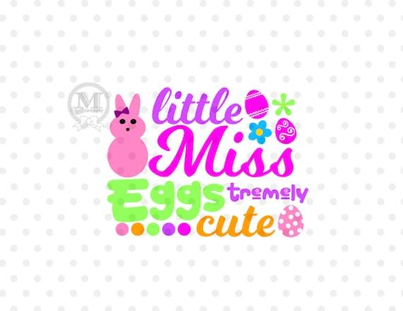 Little Miss Eggstremely Cute Easter Svg Little Miss Svg Etsy