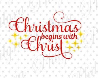 Christmas Begins with Christ svg, Sign Svg, Christmas Svg, Digital Cutting File, PDF,DXF, SVG