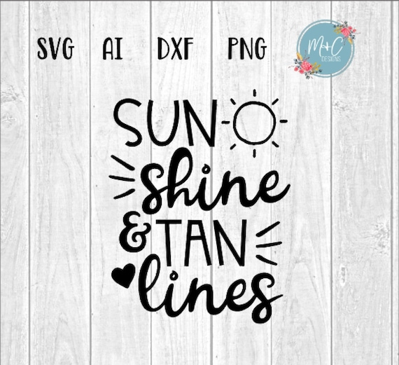 Sunshine And Tan Lines Svg Ai Dxf Png Cut File Etsy