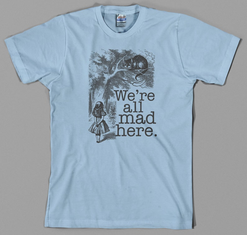 promo code cf3f9 36c19 Alice in Wonderland T Shirt we re all mad here   Etsy