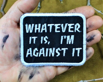 Whatever it is, I'm against it patch