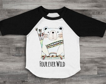 Four Ever Wild Bear Shirt 4th Birthday Shirt Unisex 4th Birthday Top Four Shirt Kids 4th Birthday Shirt 4th Birthday Bear Birthday Raglan