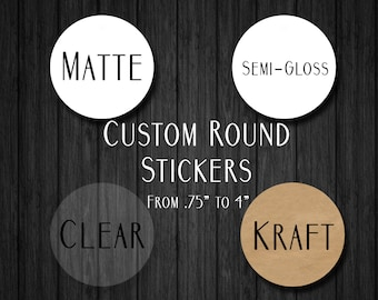 """Custom Round Stickers - Custom Labels - Round Labels -  Custom Clear Stickers -  Custom Stickers - Logo Stickers - From 0.75"""" to 3.5""""!"""