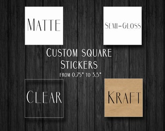"""Custom Square Stickers - Square Labels - Custom Clear Stickers - Custom Stickers - Custom Square Kraft Labels  - From 0.75"""" to 4""""!"""