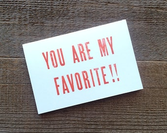 "Letterpress Card ""You Are My Favorite"""