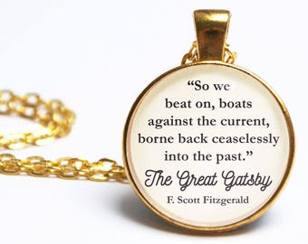 The Great Gatsby Quote Pendant. So We Beat On. F Scott Fitzgerald Quote Necklace. 1920s Party Jewelry. Literary Gift. Vintage Book Lover.