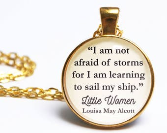 Little Women Quote Pendant. I Am Not Afraid Of Storms. Jo March Necklace. Vintage Book. Feminist Necklace. Literary Gift. Book Lover.