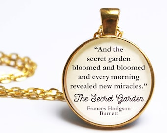 The Secret Garden Quote Pendant. Frances Hodgson Burnett Quote Necklace. Bloomed And Bloomed. Vintage Book Jewelry. Literary Gift Book Lover