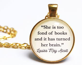 Book Lover Quote Pendant. She Is Too Fond of Books. Louisa May Alcott. Jo March Necklace. Vintage Book. Literary Gift. Literary Wedding