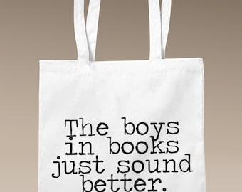 The Boys In Books Just Sound Better - Tote Bag