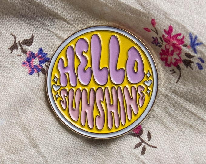 Hello Sunshine Enamel Pin