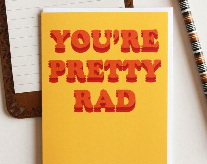 You're Pretty Rad
