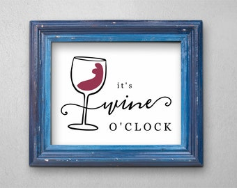 Printable Funny It's Wine o'clock Sign, Wine Tasting, Wine Theme Party Bar Decor Wall Art, Instant Download Digital File