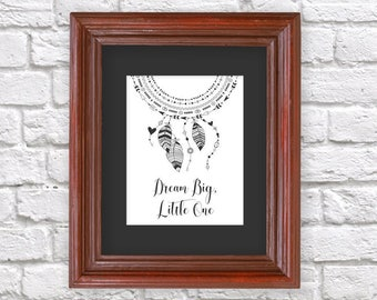 Dreamcatcher Wall Art - Dream Big Little One - Printable Baby Shower Gift - Dream Catcher Boho Nursery Print - Instant Download Digital File